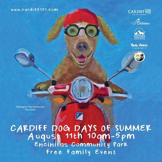 14TH ANNUAL CARDIFF DOG DAYS OF SUMMER AUG 11TH 10AM-5PM CARDIFF-BY -THE SEA, CA 92007